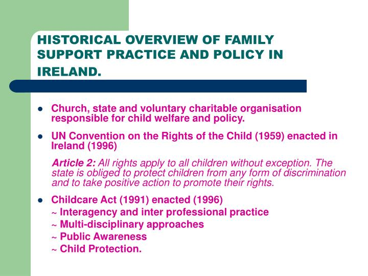 HISTORICAL OVERVIEW OF FAMILY SUPPORT PRACTICE AND POLICY IN IRELAND.