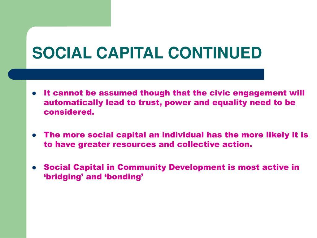 SOCIAL CAPITAL CONTINUED