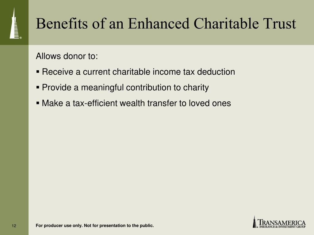 Benefits of an Enhanced Charitable Trust