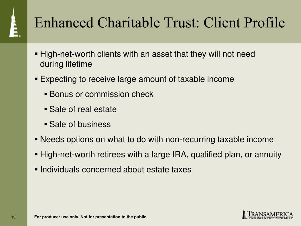 Enhanced Charitable Trust: Client Profile