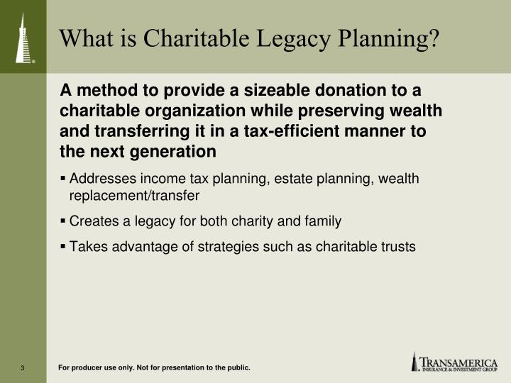 What is charitable legacy planning