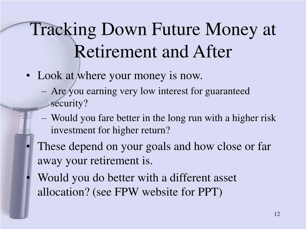 Tracking Down Future Money at Retirement and After