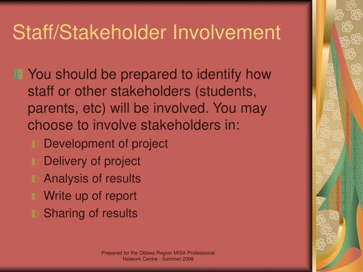 Staff/Stakeholder Involvement