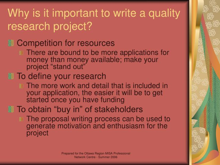 Why is it important to write a quality research project?