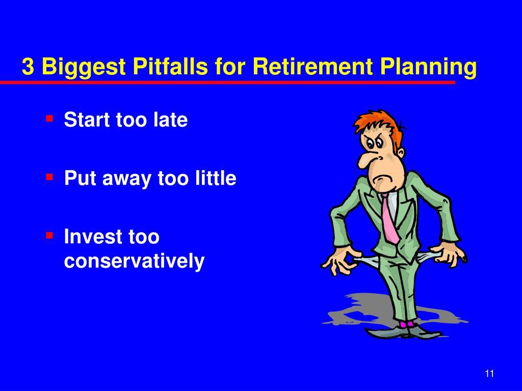 3 Biggest Pitfalls for Retirement Planning