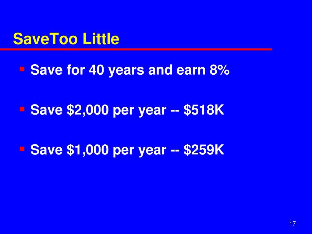 SaveToo Little