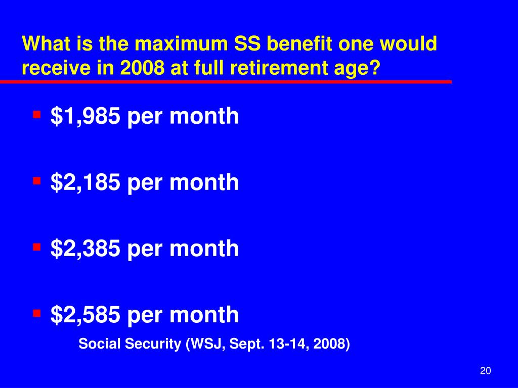 What is the maximum SS benefit one would receive in 2008 at full retirement age?