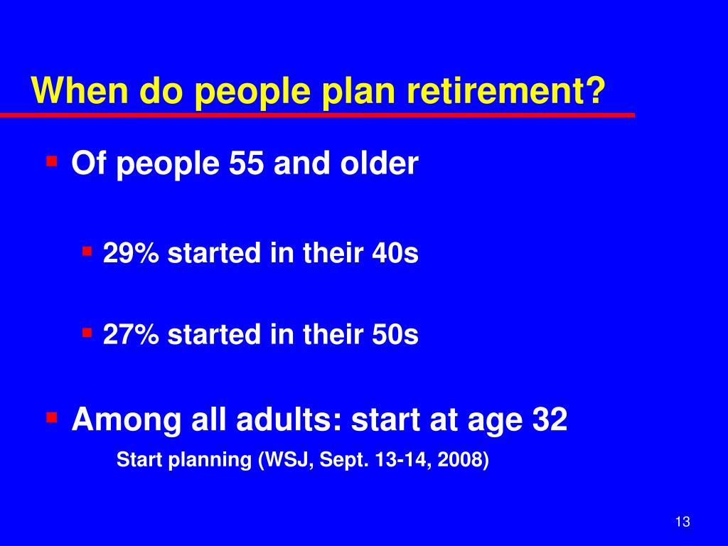 When do people plan retirement?