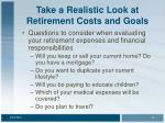 take a realistic look at retirement costs and goals12