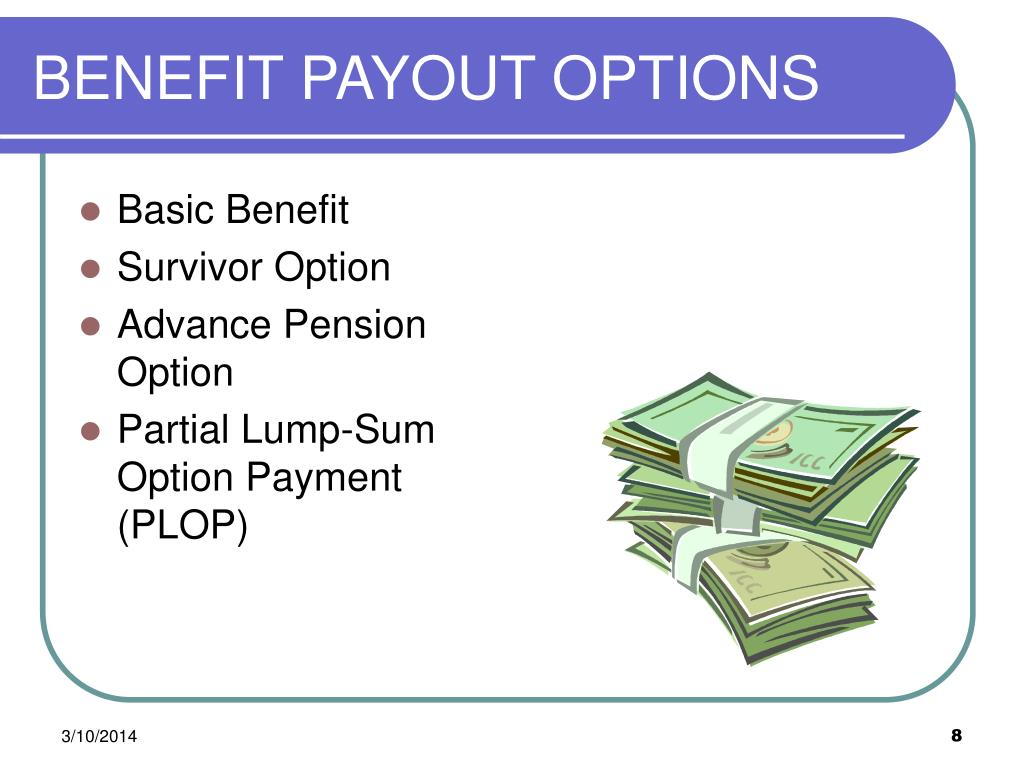 BENEFIT PAYOUT OPTIONS