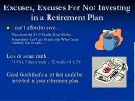 excuses excuses for not investing in a retirement plan