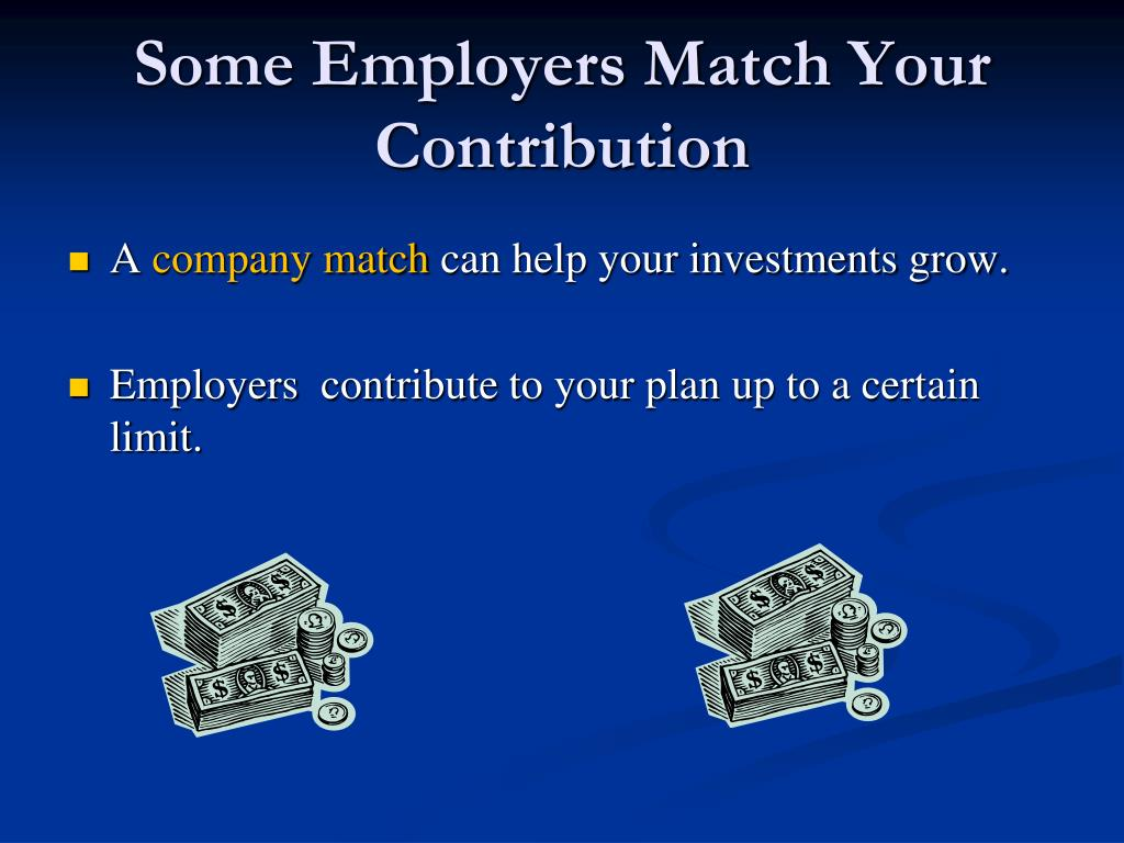 Some Employers Match Your Contribution