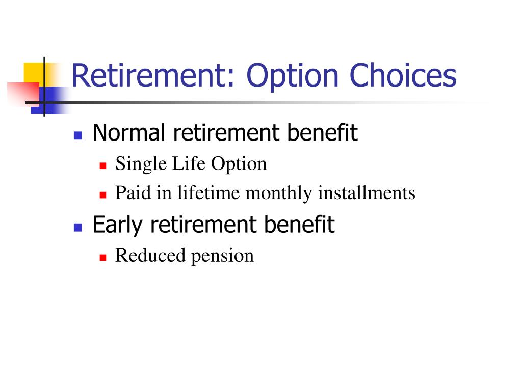 Retirement: Option Choices