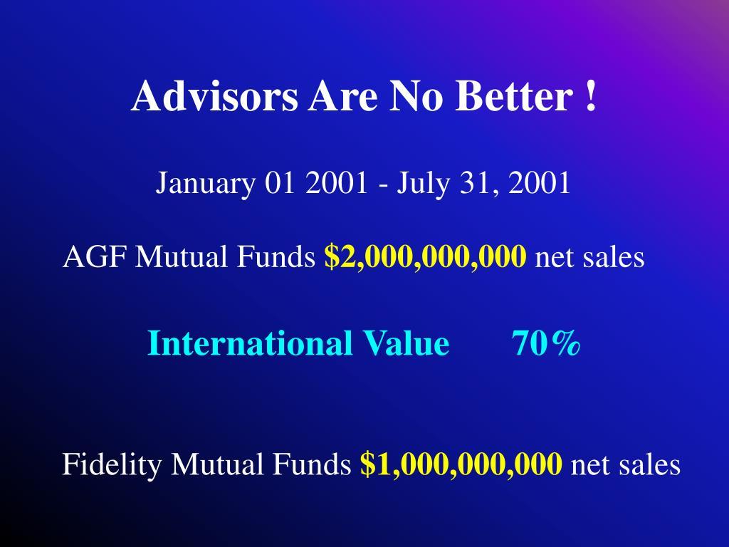 Advisors Are No Better !