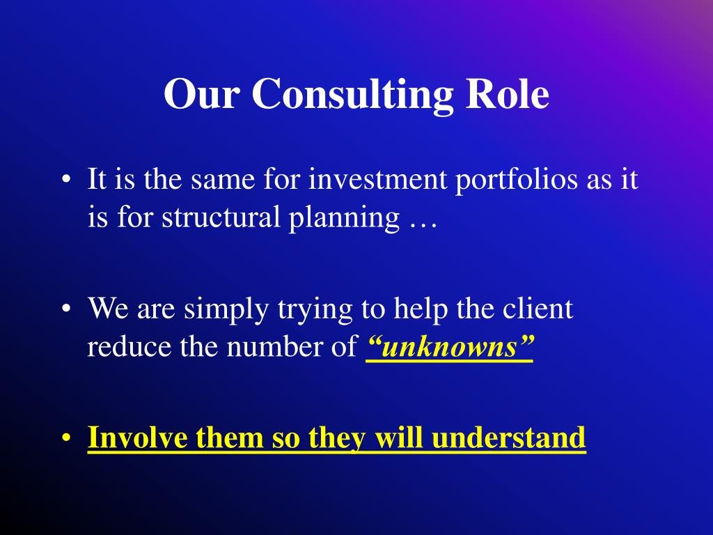 Our Consulting Role