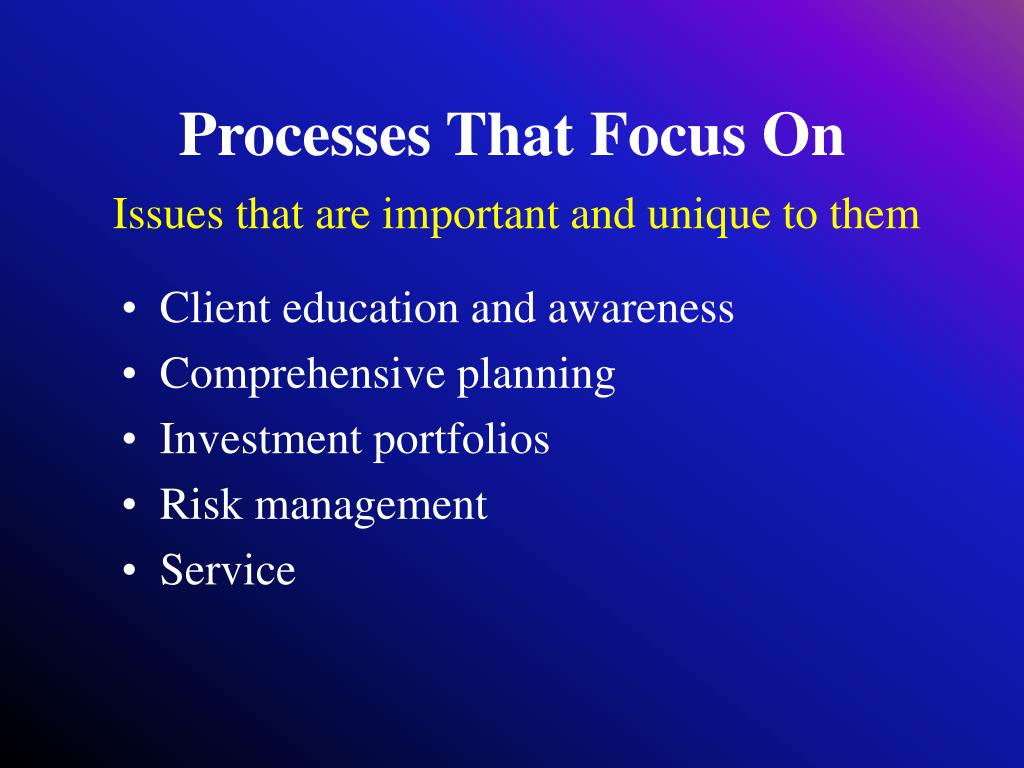 Processes That Focus On