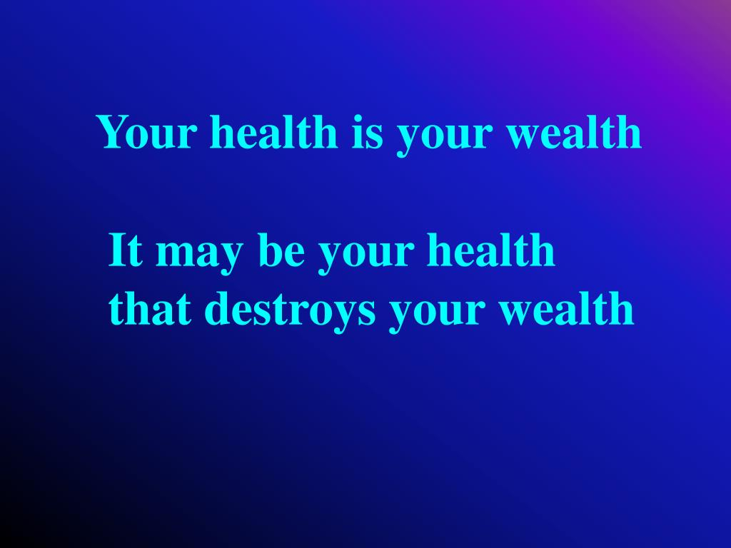 Your health is your wealth