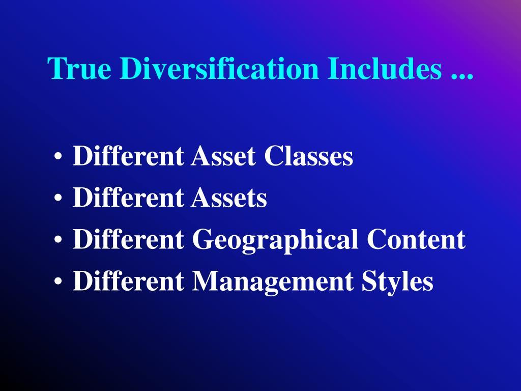True Diversification Includes ...