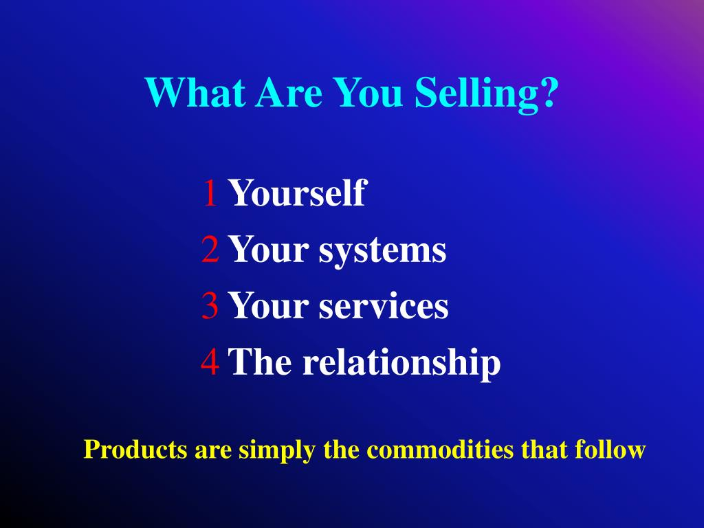 What Are You Selling?