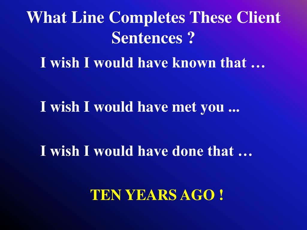What Line Completes These Client Sentences ?