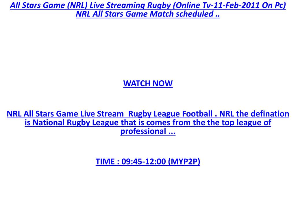 All Stars Game (NRL) Live Streaming Rugby (Online Tv-11-Feb-2011 On Pc) NRL All Stars Game Match scheduled ..