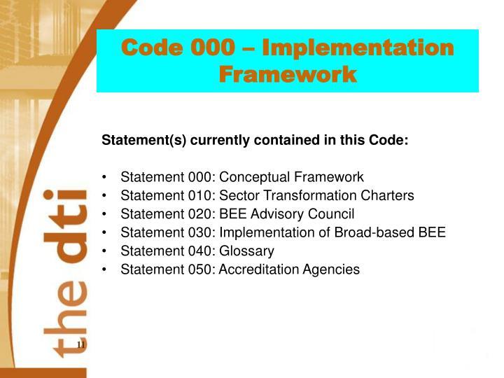 Code 000 – Implementation Framework