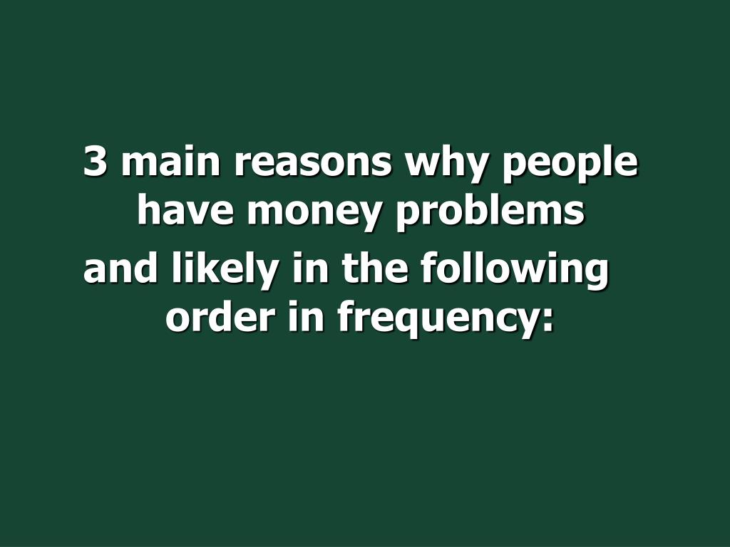 3 main reasons why people have money problems