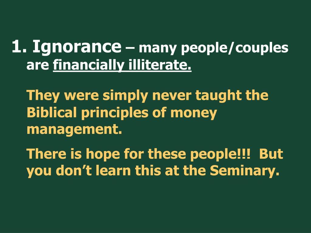 1. Ignorance