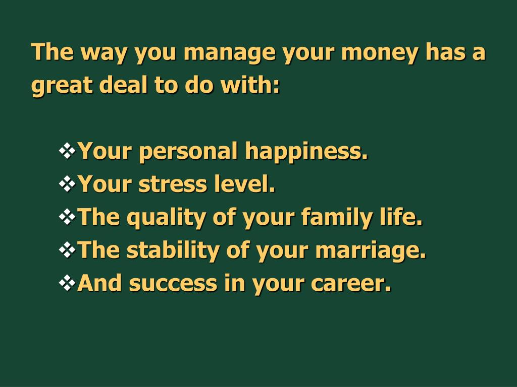 The way you manage your money has a
