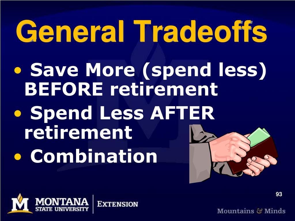 General Tradeoffs