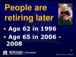 people are retiring later