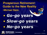 prosperous retirement guide to the new reality michael stein