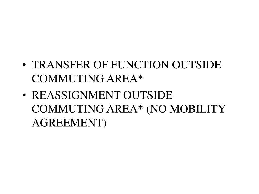 TRANSFER OF FUNCTION OUTSIDE COMMUTING AREA*