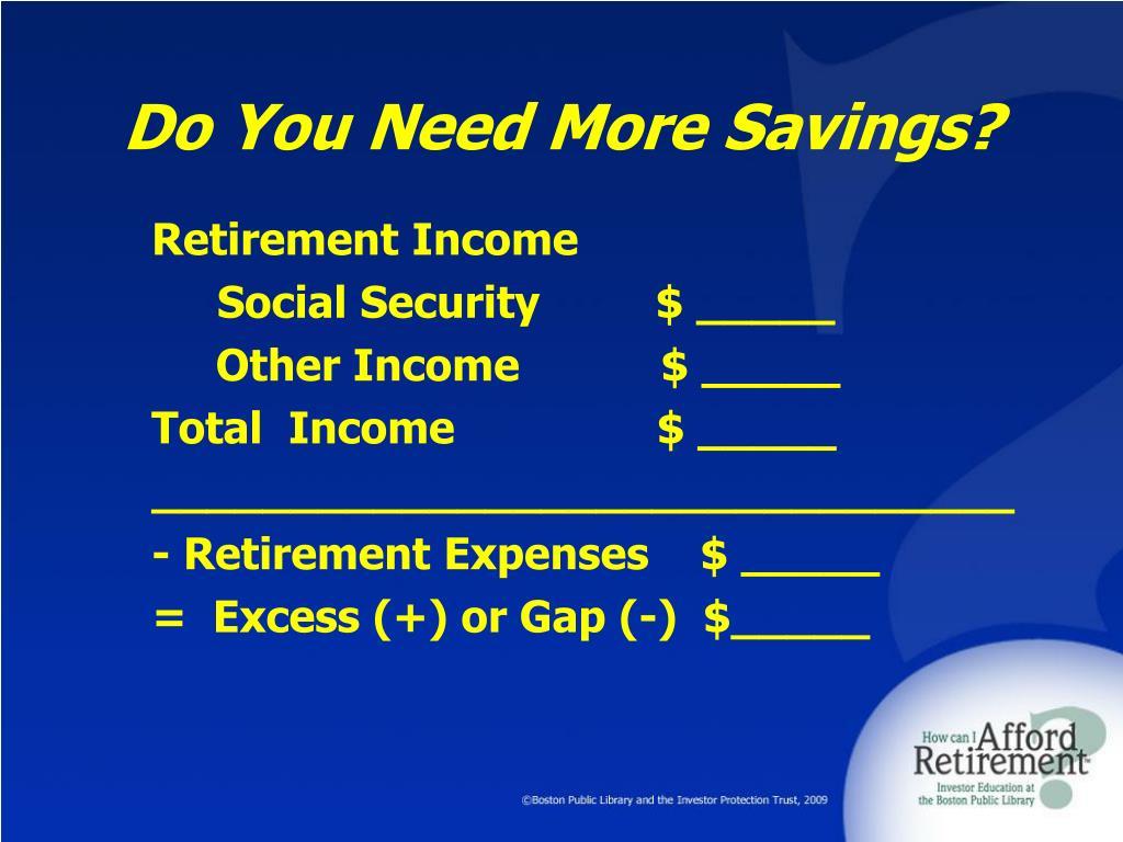 Do You Need More Savings?