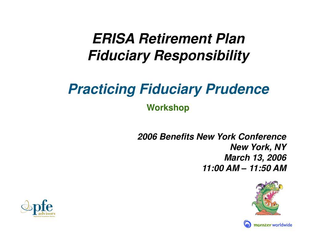 ERISA Retirement Plan                  Fiduciary Responsibility