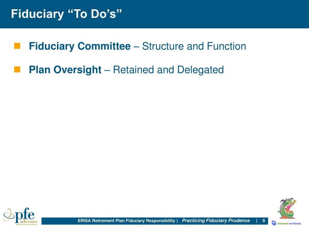 """Fiduciary """"To Do's"""""""