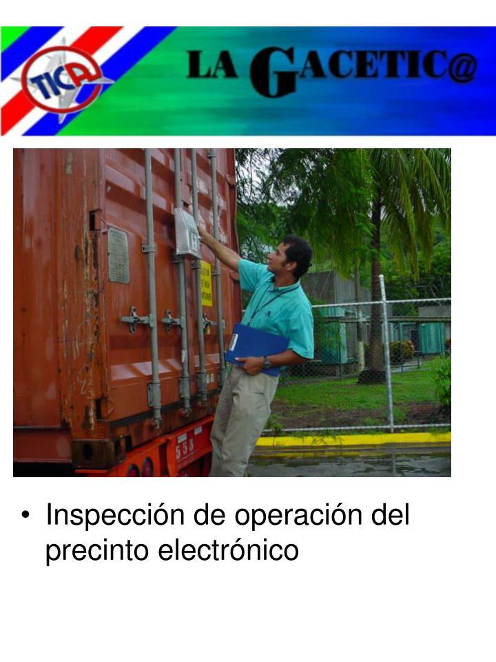 Inspección de operación del precinto electrónico