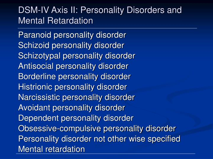DSM-IV Axis II: Personality Disorders and Mental Retardation