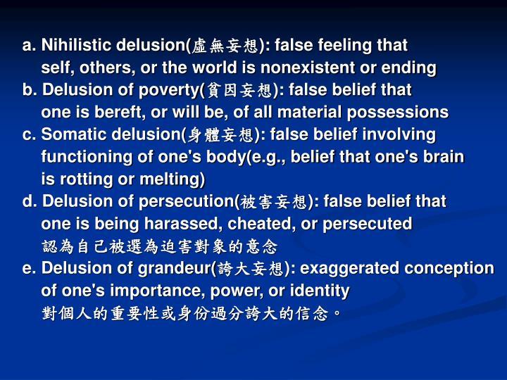a. Nihilistic delusion(