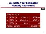 calculate your estimated monthly retirement