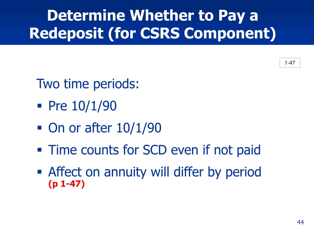 Determine Whether to Pay a Redeposit (for CSRS Component)