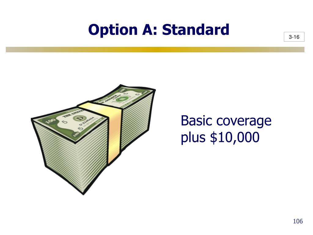 Option A: Standard