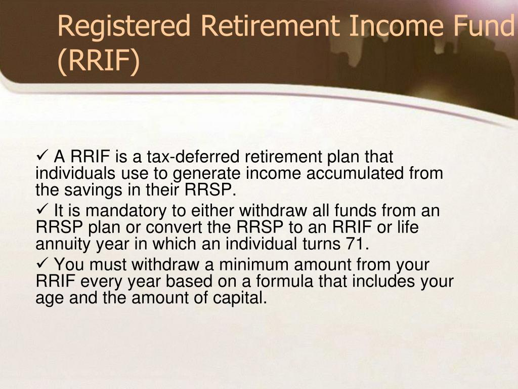 Registered Retirement Income Fund (RRIF)