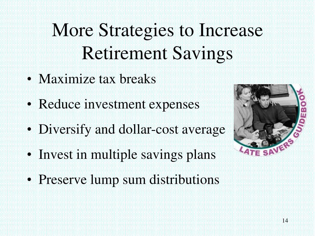 More Strategies to Increase Retirement Savings