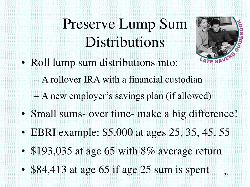 Preserve Lump Sum Distributions