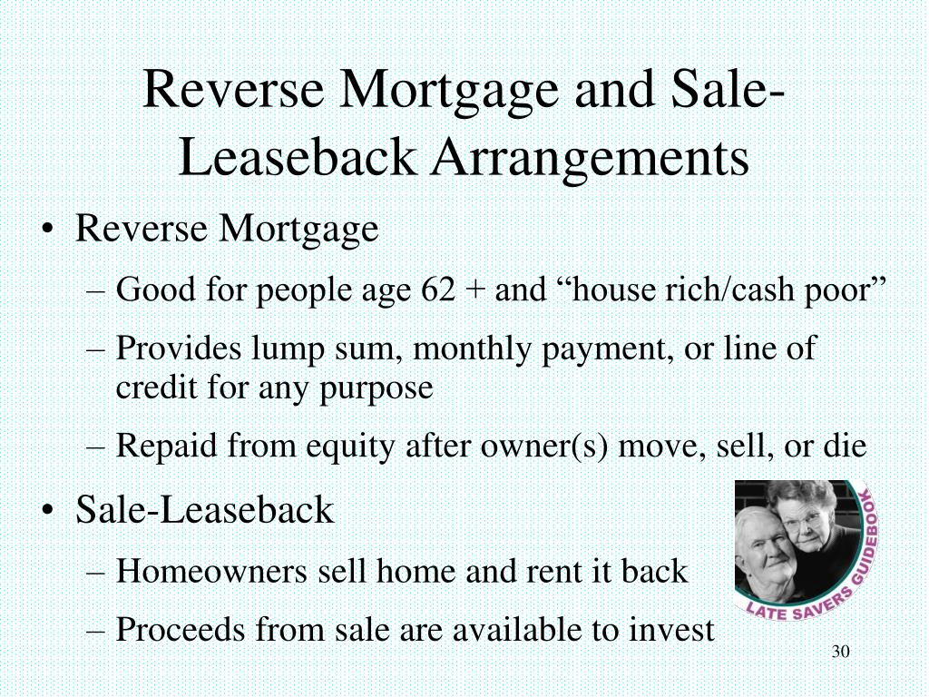 Reverse Mortgage and Sale-Leaseback Arrangements