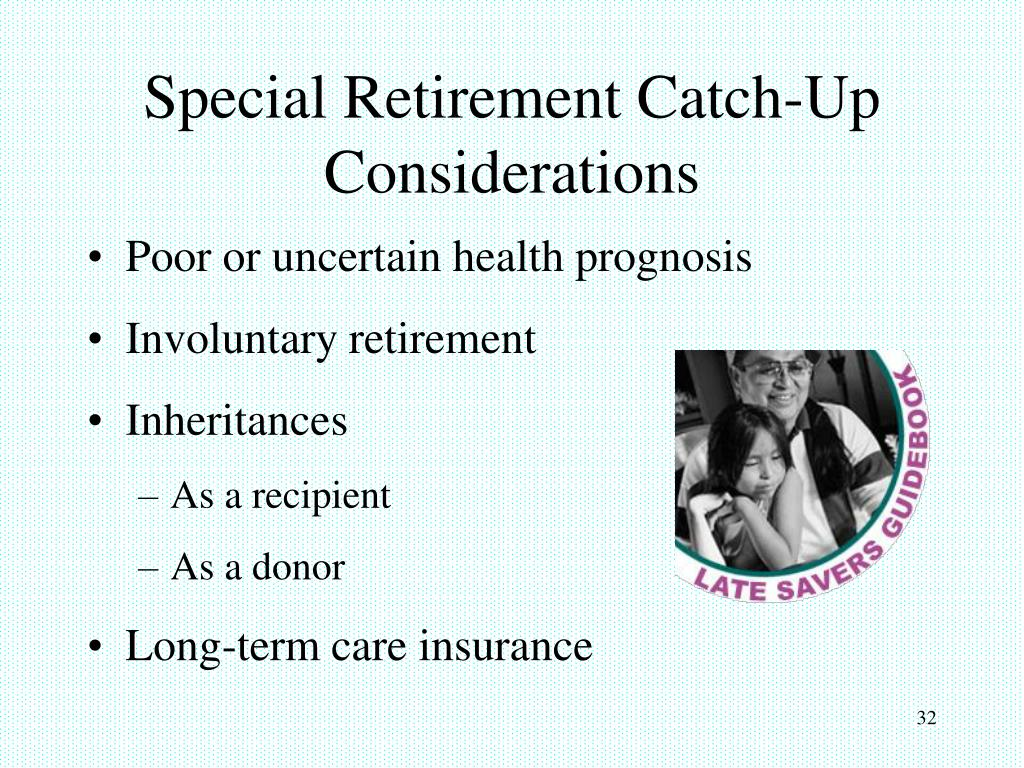 Special Retirement Catch-Up Considerations