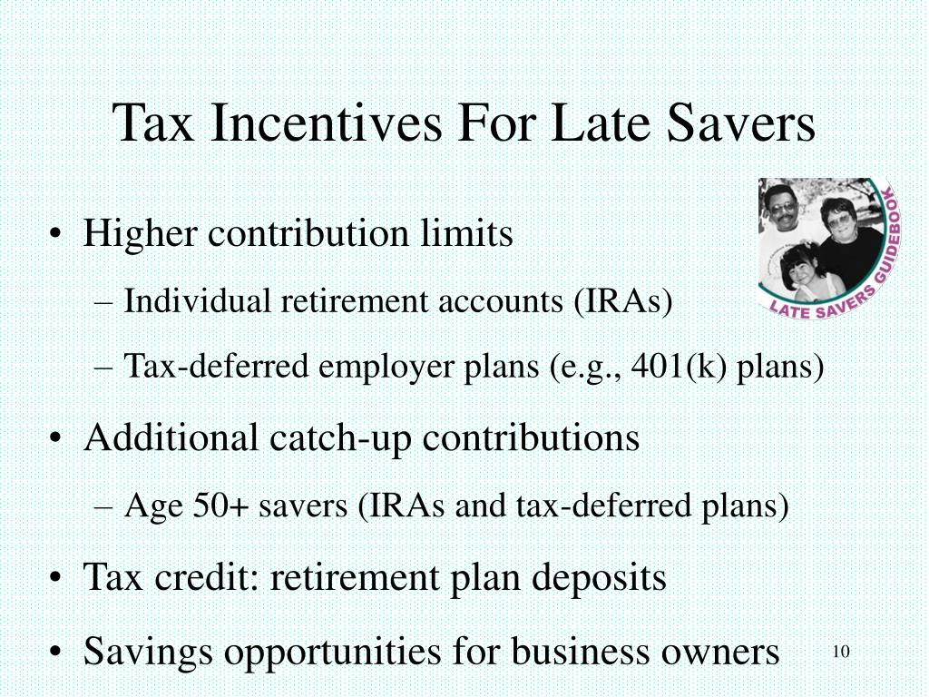 Tax Incentives For Late Savers
