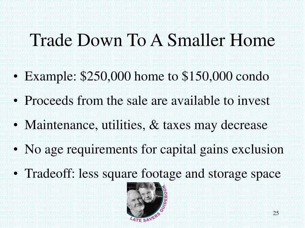 Trade Down To A Smaller Home