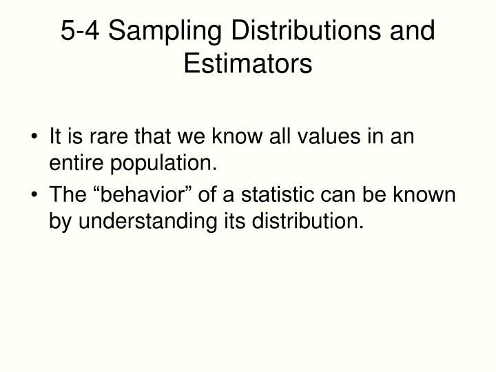 5-4 Sampling Distributions and Estimators